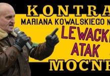 Kontra Mariana Kowalskiego na lewacki atak